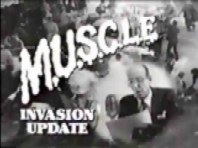 M.U.S.C.L.E. Invasion Update